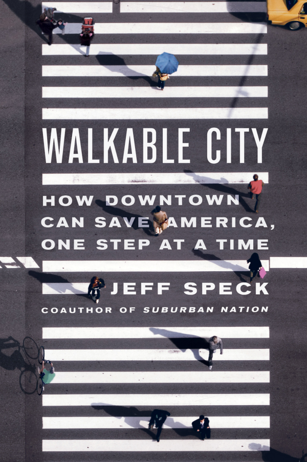 Jeff Speck's new book Walkable City